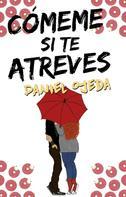 Daniel Ojeda: Cómeme si te atreves