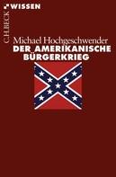 Michael Hochgeschwender: Der amerikanische Bürgerkrieg ★★★★