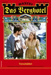 Das Berghotel 231 - Heimatroman - Verschüttet