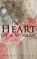Emma Orczy: The Heart of a Woman