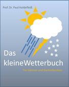 Paul Holdefleiß: Das kleine Wetterbuch für Gärtner und Gartenbesitzer