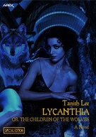 Tanith Lee: LYCANTHIA OR THE CHILDREN OF THE WOLVES (Special Edition)