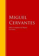 Miguel de Cervantes: Obras Completas de Miguel Cervantes
