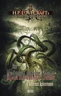 Andreas Ackermann: Lovecrafts Schriften des Grauens 03: Das Mysterium dunkler Träume ★★