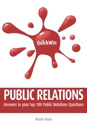 Quick Win Public Relations - Answers to your top 100 Public Relations questions