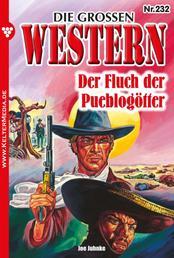 Die großen Western 232 - Der Fluch der Pueblogötter
