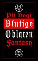 Pit Vogt: Blutige Oblaten