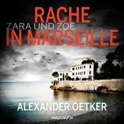 Rache in Marseille - Zara und Zoë 1 (Ungekürzt)