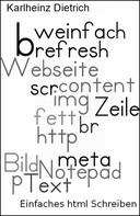 Karlheinz Dietrich: Einfaches html selbst schreiben ★★★★