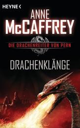 Drachenklänge - Die Drachenreiter von Pern, Band 15 - Roman