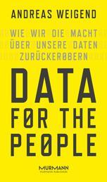 Data for the People - Wie wir die Macht über unsere Daten zurückerobern