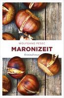 Wolfgang Pesec: Maronizeit ★★★★★