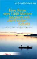 Luise Reddemann: Eine Reise von 1000 Meilen beginnt mit dem ersten Schritt ★★★★