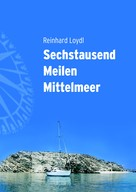 Reinhard Loydl: Sechstausend Meilen Mittelmeer ★★★★