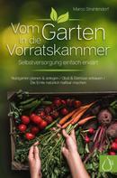 Marco Strahlendorf: Vom Garten in die Vorratskammer