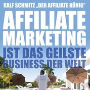 """Affiliate Marketing ist das geilste Business der Welt - Ralf Schmitz """"Der Affiliate König"""""""