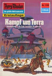 """Perry Rhodan 1162: Kampf um Terra - Perry Rhodan-Zyklus """"Die endlose Armada"""""""