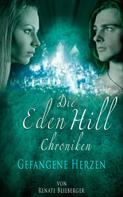 Renate Blieberger: Die Eden Hill Chroniken - Gefangene Herzen ★★★★
