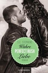 Perfect Rush. Wahre Liebe - Die Rush-Trilogie 3 - Roman