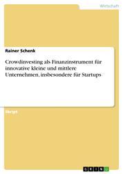 Crowdinvesting als Finanzinstrument für innovative kleine und mittlere Unternehmen, insbesondere für Startups