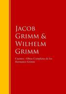 Hermanos Grimm: Cuentos - Obras Completas de los Hermanos Grimm