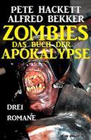 Alfred Bekker: Zombies Das Buch der Apokalypse ★★