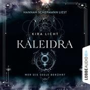 Kaleidra - Wer die Seele berührt - Kaleidra-Trilogie, Teil 2 (Ungekürzt)