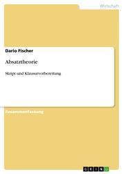 Absatztheorie - Skript und Klausurvorbereitung