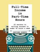 Gretchen Roberts: Full-Time Income in Part-Time Hours