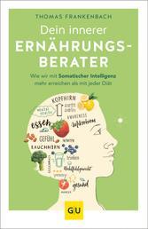 Dein innerer Ernährungsberater - Wie wir mit somatischer Intelligenz mehr erreichen als mit jeder Diät