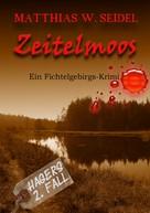 Matthias W. Seidel: Zeitelmoos ★★★