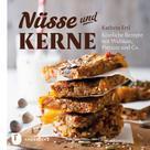 Kathrin Ertl: Nüsse und Kerne