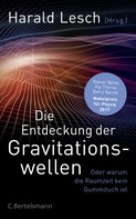 Harald Lesch: Die Entdeckung der Gravitationswellen ★★★★