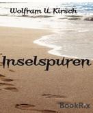 Wolfram U. Kirsch: Inselspuren