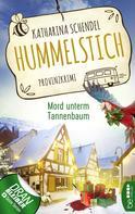 Katharina Schendel: Hummelstich - Mord unterm Tannenbaum