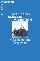 Globale Migration - Geschichte und Gegenwart