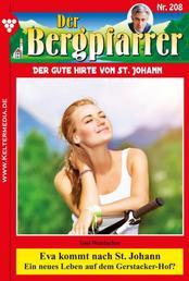 Der Bergpfarrer 208 – Heimatroman - Eva kommt nach St. Johann