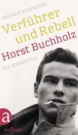 Werner Sudendorf: Verführer und Rebell. Horst Buchholz ★★★★