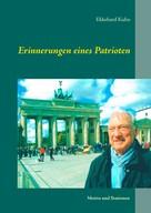 Ekkehard Kuhn: Erinnerungen eines Patrioten
