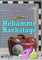Anna-Maria Held: Hebamme Backstage ★★★★
