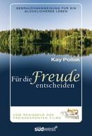 Kay Pollak: Für die Freude entscheiden ★★★★★