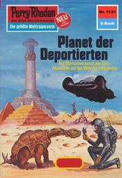 """Perry Rhodan 1131: Planet der Deportierten - Perry Rhodan-Zyklus """"Die endlose Armada"""""""