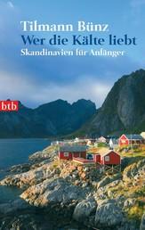 Wer die Kälte liebt - Skandinavien für Anfänger