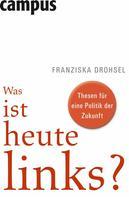 Franziska Drohsel: Was ist heute links? ★★★★★