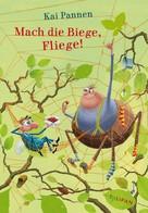 Kai Pannen: Mach die Biege, Fliege! ★★★★★