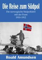 Roald Amundsen: Die Reise zum Südpol - Die norwegische Südpolfahrt mit der Fram 1910-1912 ★★★★