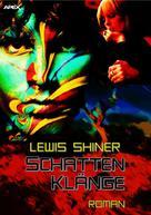Lewis Shiner: SCHATTENKLÄNGE ★★★★
