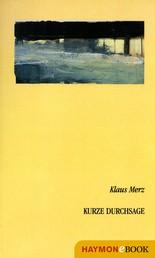 Kurze Durchsage - Gedichte & Prosa