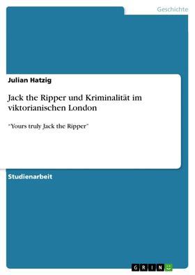 Jack the Ripper und Kriminalität im viktorianischen London