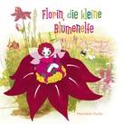 Marietta Fuchs: Florin, die kleine Blumenelfe